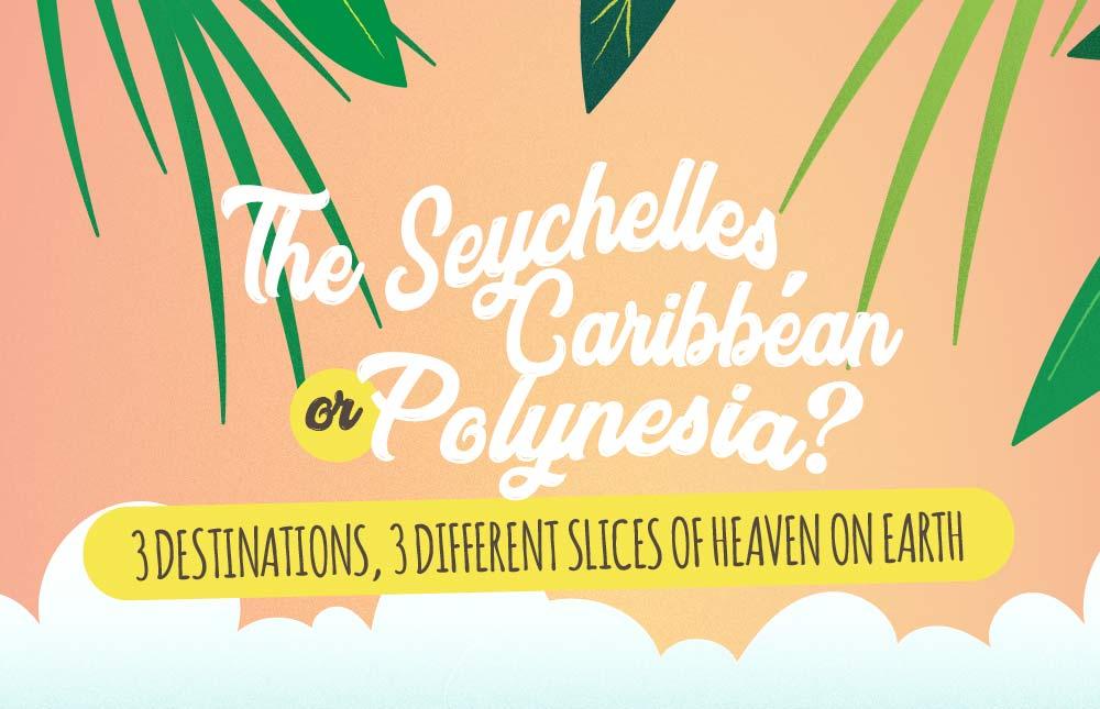 une-seychelles-caraibes-polynesie-en